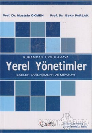 Kuramdan Uygulamaya Yerel Yönetimler - Mustafa Ökmen - Alfa Aktüel Yay