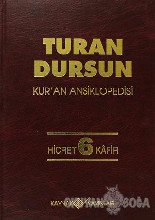 Kur'an Ansiklopedisi Cilt: 6 Hicret-Kafir (Ciltli) - Turan Dursun - Ka