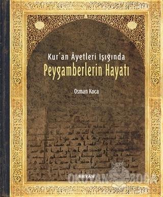 Kur'an Ayetleri Işığında Peygamberlerin Hayatı