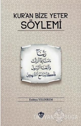 Kur'an Bize Yeter Söylemi