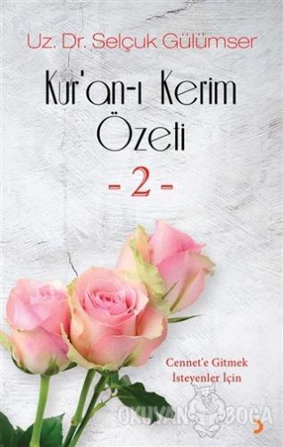 Kur'an-ı Kerim Özeti - 2 - Selçuk Gülümser - Cinius Yayınları