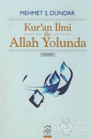 Kur'an İlmi ile Allah Yolunda - Mehmet Ş. Dündar - Kurgu Kültür Merkez
