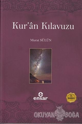 Kur'an Kılavuzu - Mutlak Gerçeğin Sesi - Murat Sülün - Ensar Neşriyat