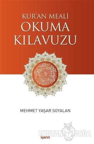 Kur'an Meali Okuma Kılavuzu - Mehmet Yaşar Soyalan - İşaret Yayınları