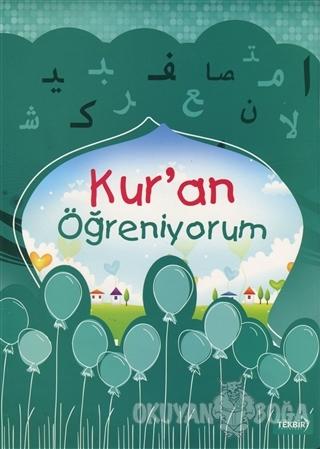 Kur'an Öğreniyorum (Ciltli) - Adem Şener - Tekbir Yayınları