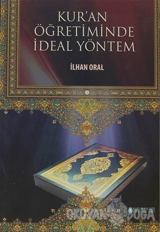 Kur'an Öğretiminde İdeal Yöntem - İlhan Oral - Kutup Yıldızı Yayınları
