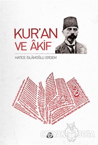 Kur'an ve Akif - Hatice İslamoğlu Erdem - Düşün Yayıncılık