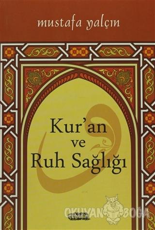 Kur'an ve Ruh Sağlığı - Mustafa Yalçın - Tebeşir Yayınları