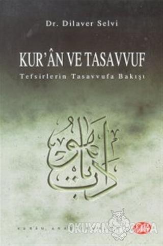Kur'an ve Tasavvuf Tefsirlerin Tasavvufa Bakışı - Dilaver Selvi - Şule