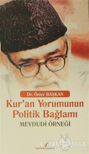 Kur'an Yorumunun Politik Bağlamı - Ömer Başkan - Berikan Yayınları