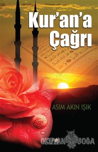 Kur'an'a Çağrı - Asım Aşkın Işık - Artikel Yayıncılık