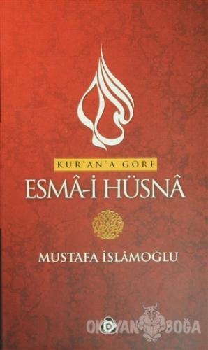 Kur'an'a Göre Esma-i Hüsna Cilt:1 (Ciltli) - Mustafa İslamoğlu - Düşün