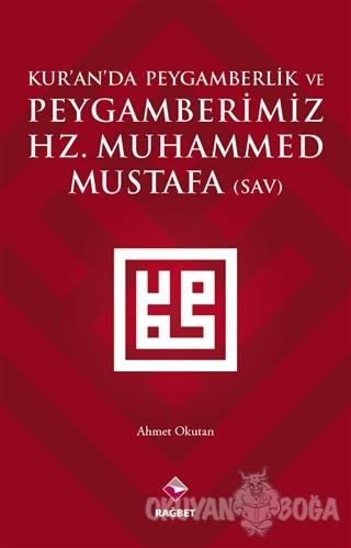 Kur'an'da Peygamberlik ve Peygamberimiz Hz. Muhammed Mustafa (SAV) - A