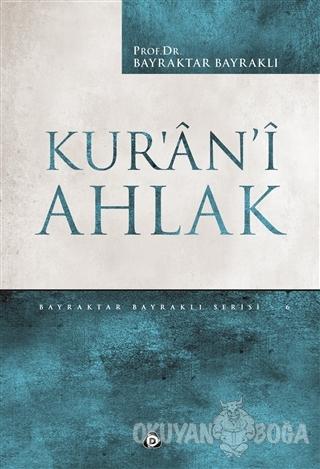 Kur'an'i Ahlak - Bayraktar Bayraklı - Düşün Yayıncılık