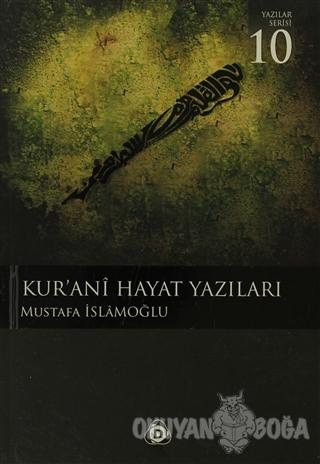 Kur'anı Hayat Yazıları - Mustafa İslamoğlu - Düşün Yayıncılık