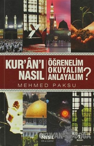 Kur'an'ı Nasıl Öğrenelim Okuyalım Anlayalım? - Mehmed Paksu - Nesil Ya