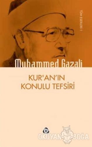 Kur'an'ın Konulu Tefsiri - Muhammed Gazali - Düşün Yayıncılık