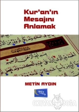 Kur'an'ın Mesajını Anlamak - Metin Aydın - Gece Kitaplığı