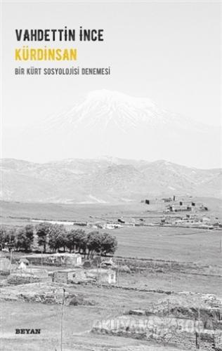 Kürdinsan - Bir Kürt Sosyolojisi Denemesi - Vahdettin İnce - Beyan Yay