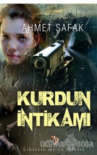 Kurdun İntikamı - Ahmet Şafak - Küsena Yayınları