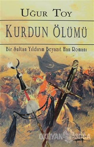 Kurdun Ölümü - Uğur Toy - Sokak Kitapları Yayınları