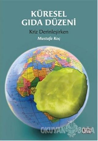 Küresel Gıda Düzeni - Mustafa Koç - Nota Bene Yayınları