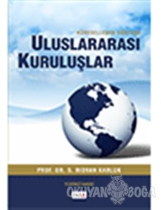 Küreselleşen Dünyada Uluslararası Kuruluşlar - Rıdvan Karluk - Beta Ya