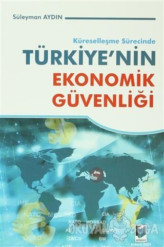 Küreselleşme Sürecinde Türkiye'nin Ekonomik Güvenliği