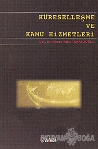 Küreselleşme ve Kamu Hizmetleri - Mircan Yıldız Tokatlıoğlu - Alfa Akt