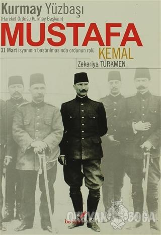Kurmay Yüzbaşı Hareket Ordusu Kurmay Başkanı Mustafa Kemal - Zekeriya