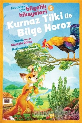 Kurnaz Tilki ile Bilge Horoz - Çocuklar İçin Bilgelik Hikayeleri 5