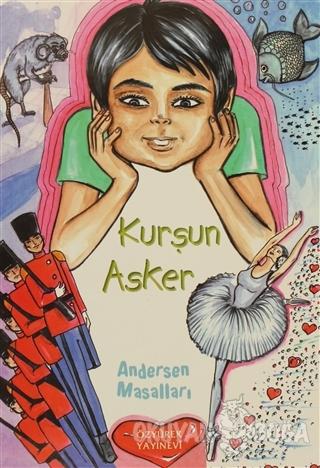 Kurşun Asker - Hans Christian Andersen - Özyürek Yayınları