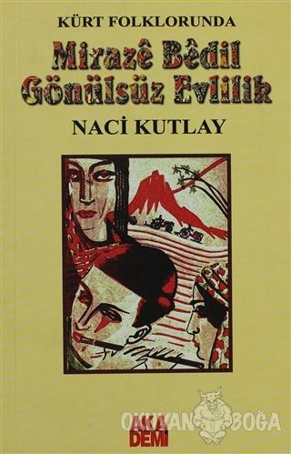 Kürt Folklorunda Miraze Bedil Gönülsüz Evlilik - Naci Kutlay - Akademi