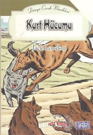 Kurt Hücumu - Jack London - Parıltı Yayınları