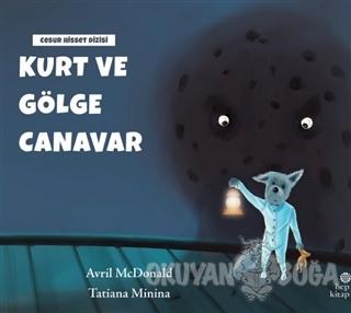 Kurt ve Gölge Canavar - Avril McDonald - Hep Kitap