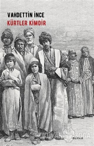 Kürtler Kimdir - Vahdettin İnce - Beyan Yayınları