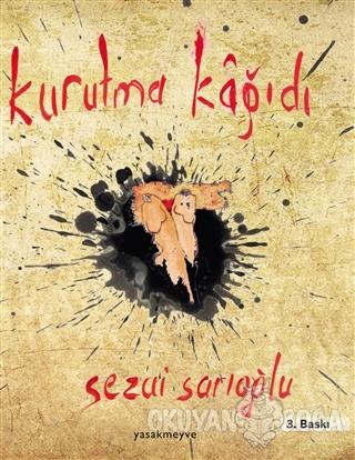 Kurutma Kağıdı - Sezai Sarıoğlu - Yasakmeyve