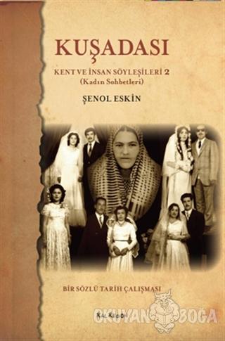 Kuşadası Kent ve İnsan Söyleşileri - 2 - Şenol Eskin - Kalkedon Yayınc
