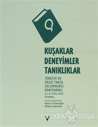 Kuşaklar, Deneyimler, Tanıklıklar Türkiye'de Sözlü Tarih Çalışmaları K