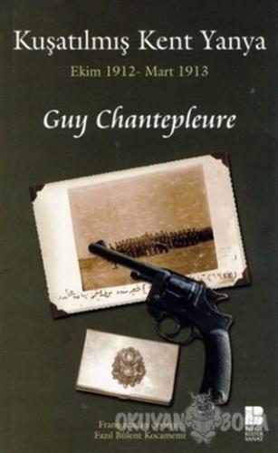Kuşatılmış Kent Yanya - Guy Chantepleure - Bilge Kültür Sanat