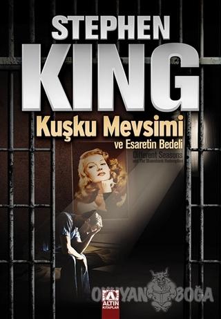 Kuşku Mevsimi ve Esaretin Bedeli - Stephen King - Altın Kitaplar