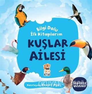 Kuşlar Ailesi - Bilgi Dolu İlk Kitaplarım - Kevser Aya - Sincap Kitap