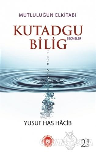 Kutadgu Bilig - Seçmeler - Yusuf Has Hacib - Türk Edebiyatı Vakfı Yayı