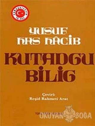 Kutadgu Bilig - Yusuf Has Hacip - Türk Tarih Kurumu Yayınları