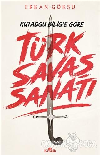Kutadgu Bilig'e Göre Türk Savaş Sanatı