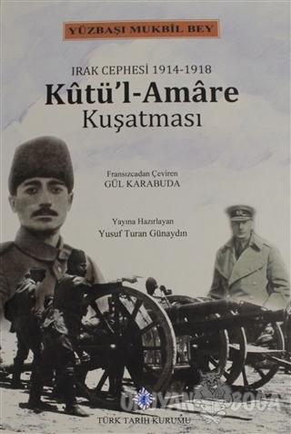 Kutü'l-Amare Kuşatması (Ciltli) - Kolektif - Türk Tarih Kurumu Yayınla