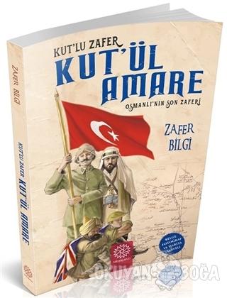 Kut'ül Amare - Zafer Bilgi - Mihrabad Yayınları