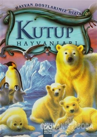 Kutup Hayvanları (Ciltli) - Wilfried Carstens - Altın Kitaplar