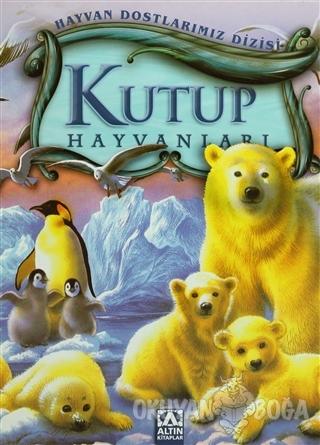 Kutup Hayvanları - Wilfried Carstens - Altın Kitaplar