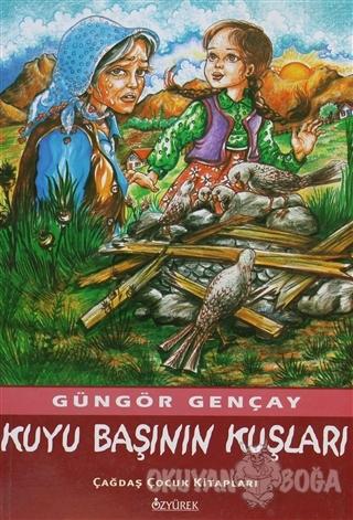 Kuyu Başının Kuşları - Güngör Gençay - Özyürek Yayınları